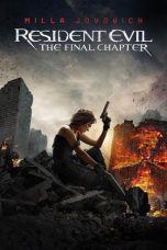 Nonton film Resident Evil: The Final Chapter (2016) terbaru