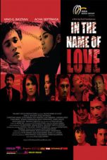 Nonton film In The Name Of Love (2008) terbaru
