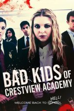 Nonton film Bad Kids of Crestview Academy (2017) terbaru