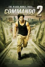 Nonton film Commando 2: The Black Money Trail (2017) terbaru