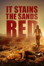 Nonton film It Stains the Sands Red (2016) terbaru