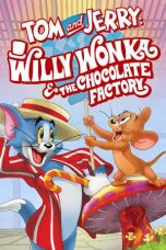 Nonton film Tom and Jerry: Willy Wonka and the Chocolate Factory (2017) terbaru