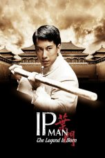 Nonton film The Legend Is Born: Ip Man (2010) terbaru