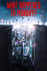 Nonton film What Happened to Monday (2017) terbaru