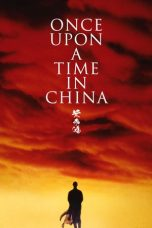 Nonton film Once Upon a Time in China (1991) REMASTERED terbaru