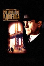 Nonton film Once Upon a Time in America (1984) terbaru