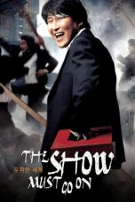 Nonton film The Show Must Go On (2007) terbaru