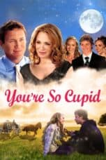 Nonton film You're So Cupid (2010) terbaru