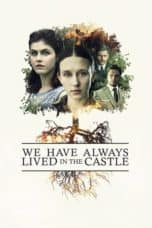 Nonton film We Have Always Lived in the Castle (2019) terbaru