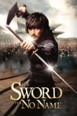 Nonton film The Sword with No Name (2009) terbaru