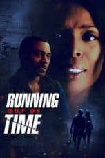 Nonton film Running Out of Time (2018) terbaru