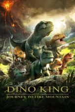 Nonton film Dino King 3D: Journey to Fire Mountain (2019) terbaru