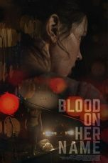 Nonton film Blood on Her Name (2020) terbaru