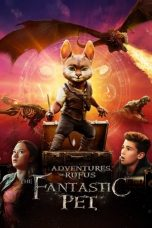 Nonton film Adventures of Rufus: The Fantastic Pet (2020) terbaru