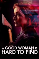 Nonton film A Good Woman Is Hard to Find (2019) terbaru