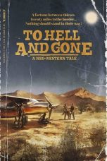 Nonton film To Hell and Gone (2019) terbaru