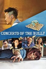 Nonton film Concerto of the Bully (2018) terbaru