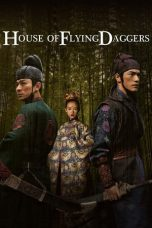 Nonton film House of Flying Daggers (2004) terbaru