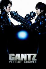 Nonton film Gantz: Perfect Answer (2011) terbaru