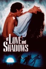 Nonton film Of Love and Shadows (1994) terbaru