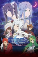 Nonton film Is It Wrong to Try to Pick Up Girls in a Dungeon?: Arrow of the Orion (2019) terbaru