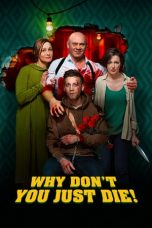Nonton film Why Don't You Just Die! (2018) terbaru