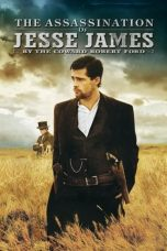 Nonton film The Assassination of Jesse James by the Coward Robert Ford (2007) terbaru