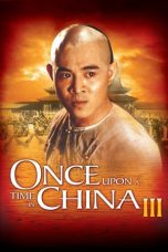 Nonton film Once Upon a Time in China III (1993) REMASTERED terbaru