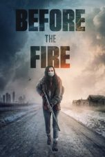 Nonton film Before the Fire (The Great Silence) (2020) terbaru