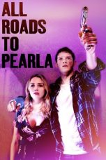 Nonton film All Roads to Pearla (Sleeping in Plastic) (2019) terbaru