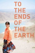 Nonton film To the Ends of the Earth (2019) terbaru