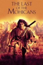 Nonton film The Last of the Mohicans (1992) DC terbaru