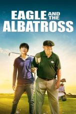 Nonton film The Eagle and the Albatross (2020) terbaru