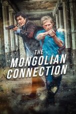 Nonton film The Mongolian Connection (2019) terbaru