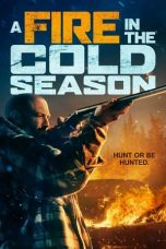 Nonton film A Fire in the Cold Season (2019) terbaru