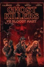 Nonton film Ghost Killers VS. Bloody Mary (2018) terbaru