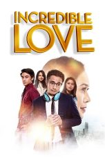 Nonton film Incredible Love (2021) terbaru