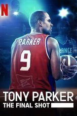 Nonton film Tony Parker: The Final Shot (2021) terbaru