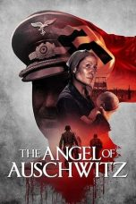 Nonton film The Angel of Auschwitz (2019) terbaru