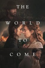 Nonton film The World to Come (2020) terbaru