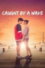 Nonton film Caught by a Wave (2021) terbaru