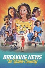 Nonton film Breaking News in Yuba County (2021) terbaru