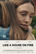 Nonton film Like a House on Fire (2020) terbaru