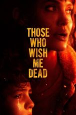 Nonton film Those Who Wish Me Dead (2021) terbaru