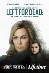 Nonton film Left for Dead: The Ashley Reeves Story (2021) terbaru
